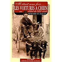 Les attelages à chien au début du XXe siècle : mémoire en images