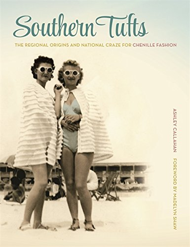United Kostüm National States - Southern Tufts: The Regional Origins and National Craze for Chenille Fashion