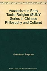 Asceticism in Early Taoist Religion (SUNY series in Chinese Philosophy and Culture)