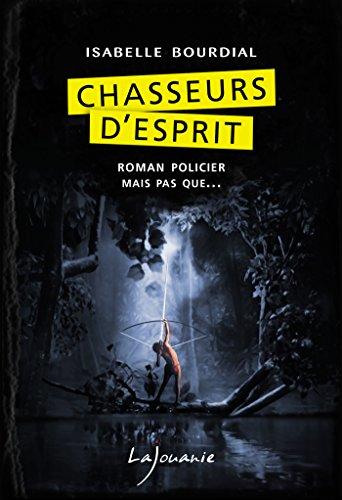 Chasseur d'esprit - Isabelle Bourdial sur Bookys