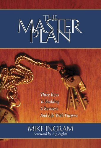 The Master Plan: Three Keys To Building A Business And Life With Purpose by Mike Ingram (2012) Hardcover par Mike Ingram