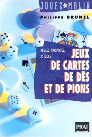 Jeux de cartes, de dés et de pions par Philippe Brunel