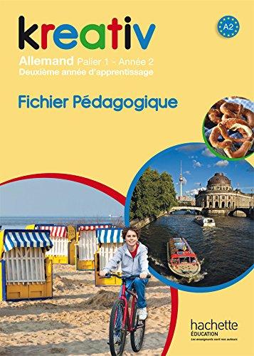 Kreativ année 2 palier 1 - Allemand - Fichier pédagogique - édition 2014