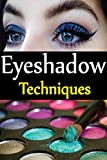 #5: Eyeshadow  Techniques: Make Your Eyes Beautiful And Gorgeous Through These Simple Eye shadow Techniques.