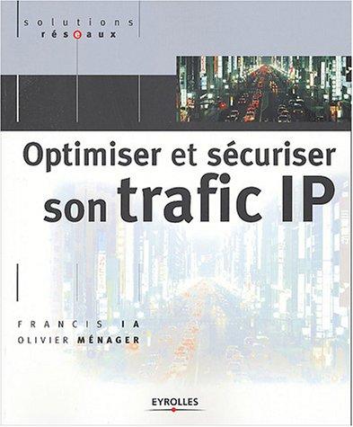Optimiser et sécuriser son trafic IP par Francis Ia