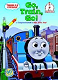 Thomas & Friends: Go, Train, Go! (Thomas & Friends) (I Can Read It All by Myself Beginner Books (Hardcover))