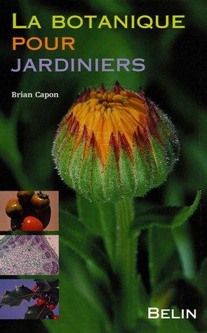 La botanique pour les jardiniers par Brian Capon