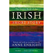 [(The Granta Book of the Irish Short Story)] [ Edited by Anne Enright ] [April, 2012]