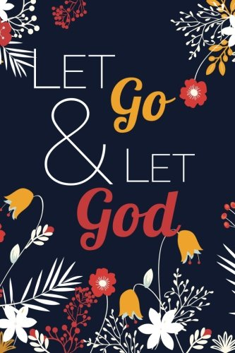 let-go-and-let-god-6x9-journal-lined-writing-notebook-120-pages-orange-yellow-and-blue-floral