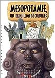 Mésopotamie : Un brouillon de cultures
