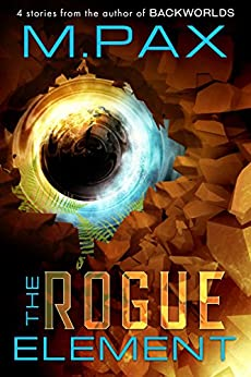 The Rogue Element (English Edition) di [Pax, M.]