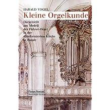 Kleine Orgelkunde: Dargestellt am Modell der Führer-Orgel in der altreformierten Kirche in Bunde