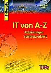 IT von A - Z: Abkürzungen schlüssig erklärt. Lexikon