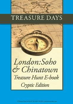 London: Soho & Chinatown treasure hunt: Cryptic Edition (Treasure Hunt E-Books from Treasuredays Book 40) by [Frazer, Luise, Frazer, Andrew]