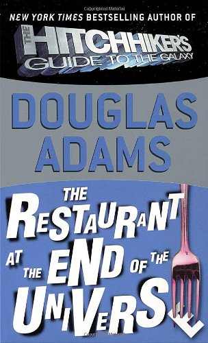 The restaurant at the end of the universe (Hitchhiker's Trilogy)