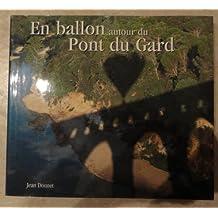 En ballon autour du pont du Gard