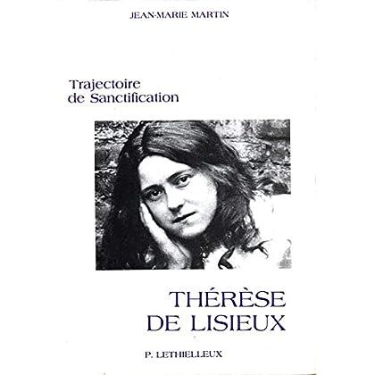 Thérèse de Lisieux: Trajectoire de sanctification