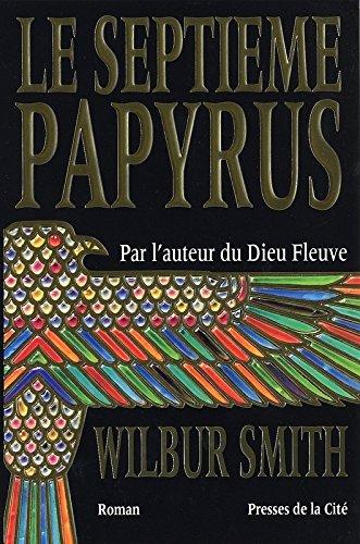 Le septième papyrus par Wilbur SMITH