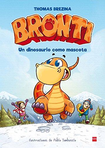 Un dinosaurio como mascota (Bronti) por Thomas Brezina