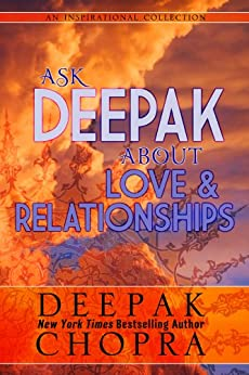 Ask Deepak About Love and Relationships (English Edition) von [Chopra, Deepak]