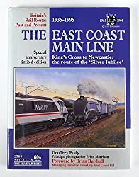 Britain's Rail Routes Past and Present: The East Coast Main Line - King's Cross to Newcastle - The Route of the Silver Jubilee