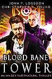 Blood Bane Tower: An Ian Dex Supernatural Novel, #3 (Las Vegas Paranormal Police Department)