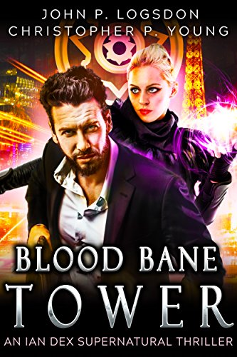 Blood Bane Tower: An Ian Dex Supernatural Novel, #3 (Las Vegas Paranormal Police Department)