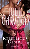 rebellious desire by author julie garwood published on december 2000