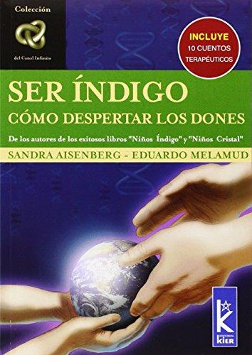 Ser Indigo - Como Despertar Los Dones (Infinito) por Sandra Aisenberg