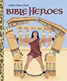 Bible Heroes (Little Golden Book) by Christin Ditchfield (2004-09-14)