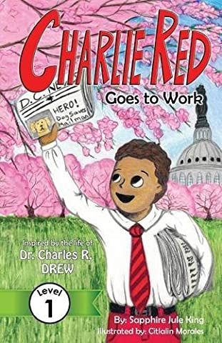 Charlie Red Goes to Work (Grade 1): Inspired by the