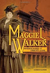 Maggie L. Walker: Pioneering Banker and Community Leader (Trailblazer Biographies (Hardcover)) by Candice F Ransom (2008-09-01)