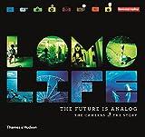 Lomo Life: The Future Is Analog (Photography)
