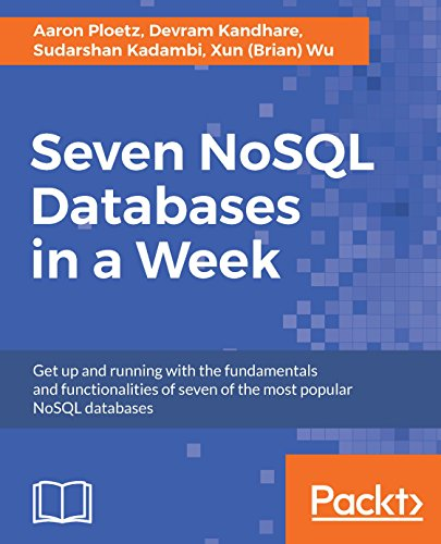Seven NoSQL Databases in a Week: Get up and running with the fundamentals and functionalities of seven of the most popular NoSQL databases (English Edition) por Xun (Brian) Wu
