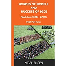 Pikes and Axes (Wargames Rules): Hordes of Models and Buckets of Dice: Volume 1 by Mr Nigel Emsen (2015-11-15)