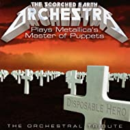 The Scorched Earth Orchestra Plays Metallica: Master Of Puppets - The Orchestral Tribute