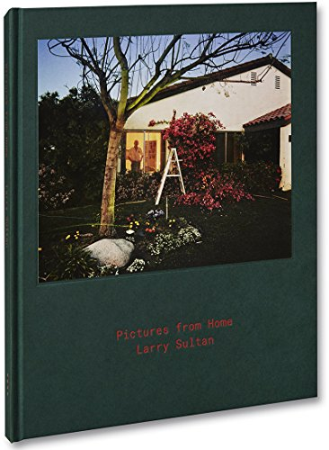 Larry Sultan : pictures from home