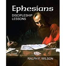 Ephesians: Discipleship Lessons by Ralph F. Wilson (2011-09-15)