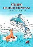 Buchinformationen und Rezensionen zu Stups der kleine Schwertwal von Alfred Neuwald