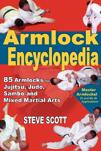 The Armlock Encyclopedia: 85 Armlocks for Jujitsu, Judo, Sambo and Mixed Martial Arts