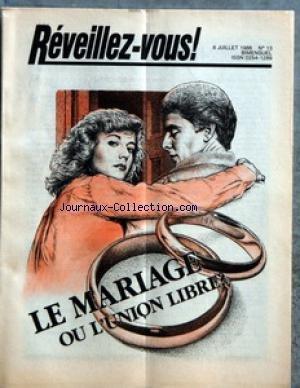 REVEILLEZ VOUS No 13 Du 08/07/1986 - LE MARIAGE OU L'UNION LIBRE - POURQUOI SE MARIER - L'UNION LIBRE OU LE MARIAGE - UNE AVENTURE EXTRACONJUGALE QU'Y A-T-IL DE MAL A CELA - POURQUOI LES EVEQUES CATHOLIQUES ONT-ILS DU SE REUNIR - DOIT-ON INTERDIRE DE FU