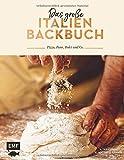 Das große Italien Backbuch: Pizza, Pane, Dolci und Co.