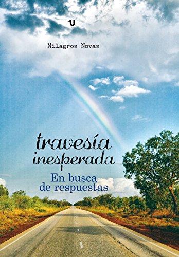 TRAVESÍA INESPERADA: En busca de respuestas por Milagros Novas
