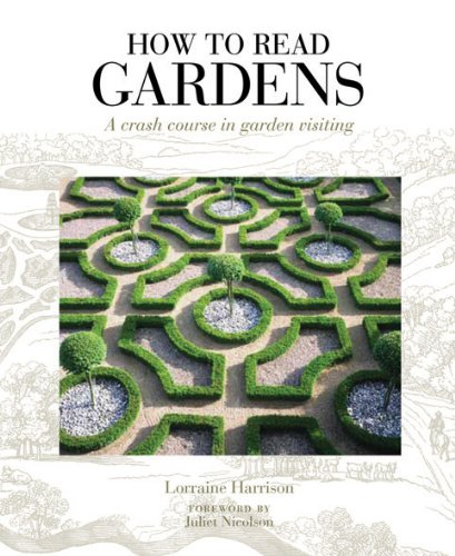 How to Read Gardens: A Crash Course in Garden Appreciation