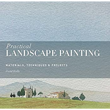 Practical Landscape Painting : Materials, Technique & Projects