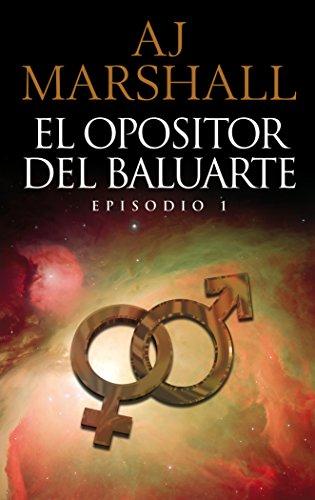 El Opositor Del Baluarte: Episodio 1 (La Serie Kalahari nº 2) por AJ Marshall