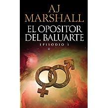 El Opositor Del Baluarte: Episodio 1 (La Serie Kalahari nº 2) (Spanish Edition)