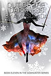 Out of the Darkness: Volume 11 (Godhunter) by Amy Sumida (2014-01-13)