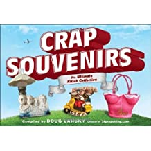 Crap Souvenirs: The Ultimate Kitsch Collection by Doug Lansky (2012-10-02)