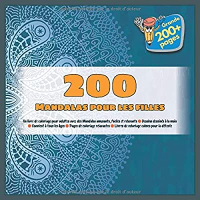 200 Mandalas pour les filles  Un livre de coloriage pour adultes avec des Mandalas amusants, faciles et relaxants - Dessins dessinés à la main - ... - Livres de coloriage calmes pour la détente